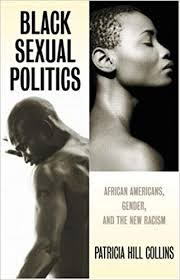 Black Sexual Politics: African Americans, Gender, and the New ...